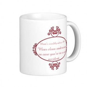 Funny Mama quotes on t-shirts & gifts for her. Mugs