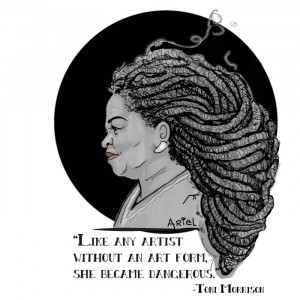 Drawing of Toni Morrison by Keturah Ariel. Quote from Morrison: