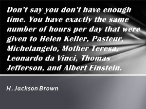 Quote about time ... we all have the same amount of time as genius's ...
