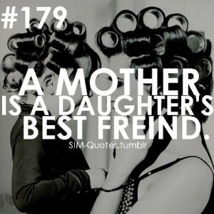 mother is a daughter's best friend.