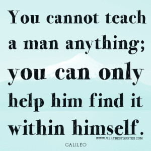 Teaching quotes, GALILEO quotes