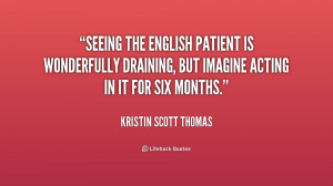 Seeing The English Patient is wonderfully draining, but imagine acting ...