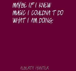 Alberta Hunter's quote #3