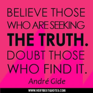 TRUTH quotes - Believe those who are seeking the truth. Doubt those ...