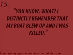 Top Gear quote I can actually see 13 saying this after an explosion he ...