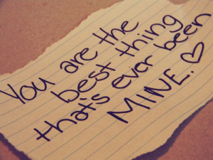 You're the best thing that's ever been mine♥FOLLOW SAYING IMAGES ...