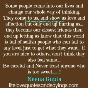 Be Careful And Never Trust Anyone..