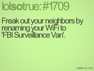 Freak Out Your Neighbors By Renaming Your WiFi to FBi Surveillance Van