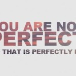QUOTES ON NOT BEING PERFECT