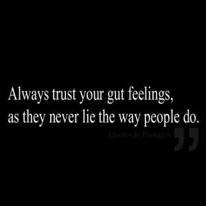 Trust your gut feelings...