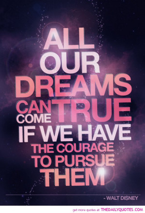 Dreams Come True Walt Disney Quotes Sayings Picsjpg