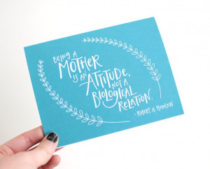 Mothers Day Card, Hand Lettered, Being a Mother is an Attitude ...