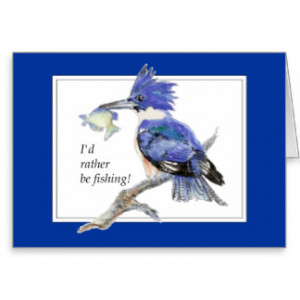 id_rather_be_fishing_with_watercolor_kingfisher_card ...