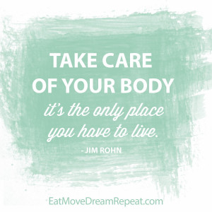 Monday Motivation - Take Care of Your Body