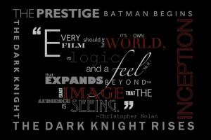Chris Nolan quote. The Prestige, Batman Begins, The Dark Knight ...
