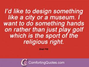 Brad Pitt Quotes