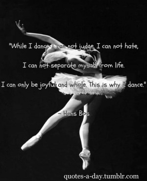 While I Dance I Can Not Judge I Can Not Hate, I Can Not Separate ...