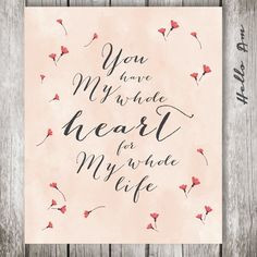 You have my whole heart - Wedding quote - Wedding vows Wedding signs ...