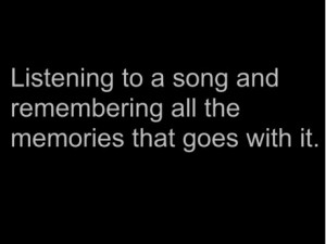 memories, music, quote, saying, song, text, word