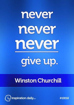 Home — Quotes — never never never give up -Winston Churchill