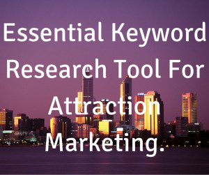 Essential Keyword Research Tool For Attraction Marketing.