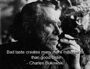 Charles bukowski, best, quotes, sayings, famous, cute, positive