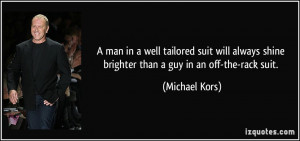 man in a well tailored suit will always shine brighter than a guy in ...