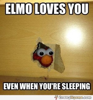 Go Back > Gallery For > Funny Elmo Quotes