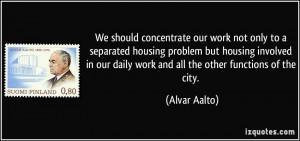 More Alvar Aalto Quotes