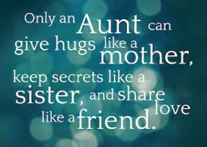 ... like a mother, keep secrets like a sister, and share love like a