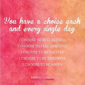 Choose to be happy quote-amber housley