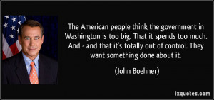 ... -is-too-big-that-it-spends-too-much-and-john-boehner-19986.jpg