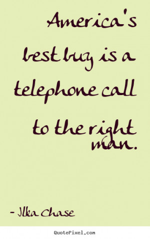 The Right Guy Quotes Call to the right man.