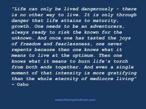 Osho – The Joy of Living Dangerously Quote