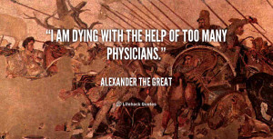 quote-Alexander-the-Great-i-am-dying-with-the-help-of-129946_5.png