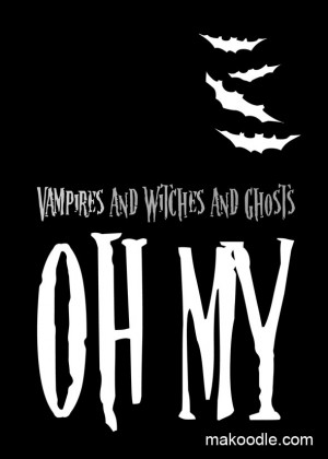 Halloween Printable - Vampires and Witches and Ghosts OH MY