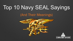 Military Quotes And Sayings The top 10 navy seal sayings