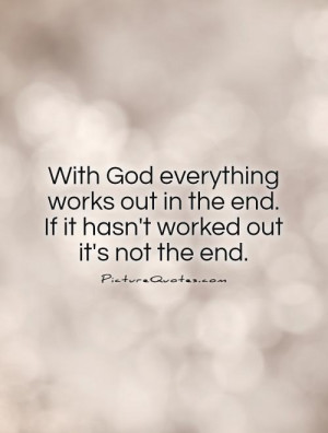 God Quotes The End Quotes In The End Quotes