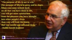 Rabbi Harold Kushner http://etiquettenetworks.com