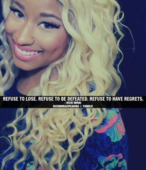 Nicki minaj, quotes, sayings, refuse, celebrity, quote
