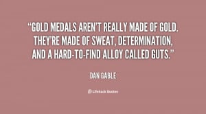 File Name : quote-Dan-Gable-gold-medals-arent-really-made-of-gold ...
