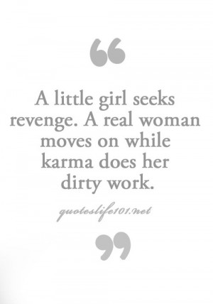 ... seeks revenge a real woman moves on while karma does her dirty work