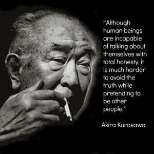 Film Director Quote - Akira Kurosawa - Movie Director Quote # ...