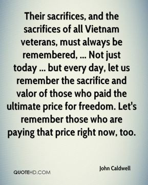 - Their sacrifices, and the sacrifices of all Vietnam veterans ...