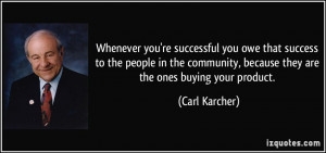quote-whenever-you-re-successful-you-owe-that-success-to-the-people-in ...