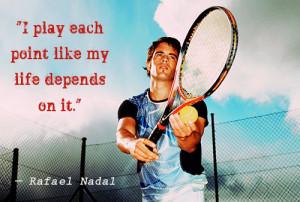 tennis quote rafael nadal