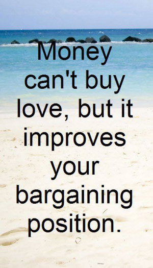 ... Buy Love, But It Improves Your Bargaining Position - Money Quote