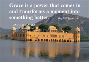 Grace is the power quotes