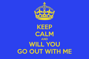 keep-calm-and-will-you-go-out-with-me-2.png
