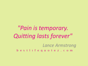 armstrong quotes pain is only temporary home lance armstrong quotes ...